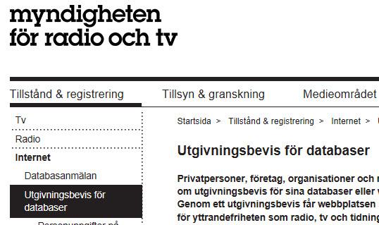 Myndigheten för radio och tv utfärdar utgivningsbevis för webbplatser och databaser.